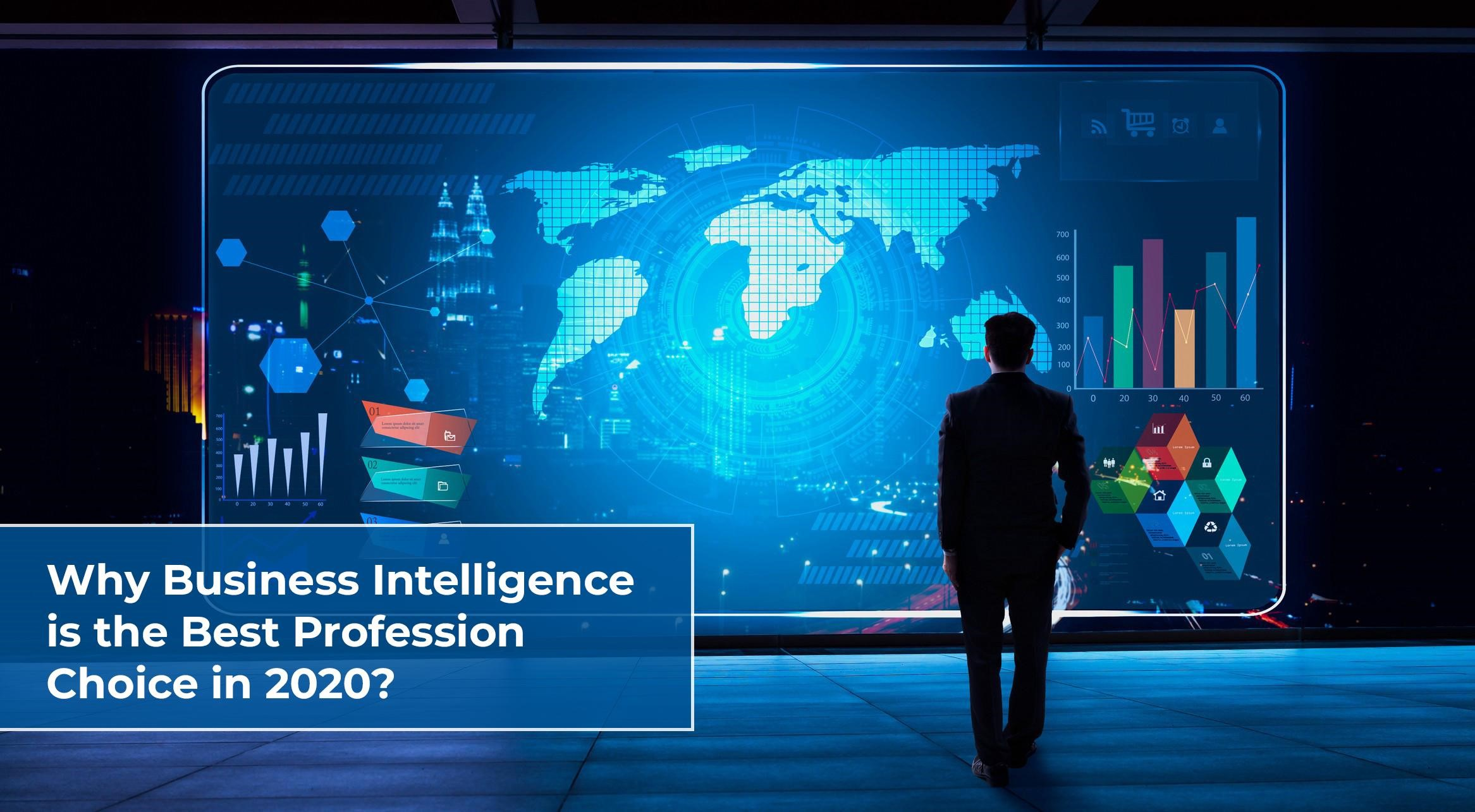 Scope of Business Intelligence in Future as Good Carrier Option - 2020