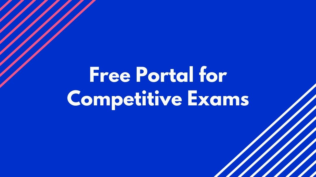 Which Free Portal to Choose if Preparing for Govt Jobs and Competitive Exams