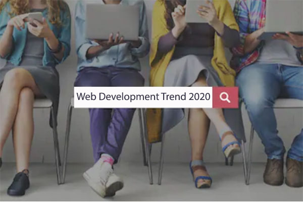 Follow These Top Web Development Trends In 2020