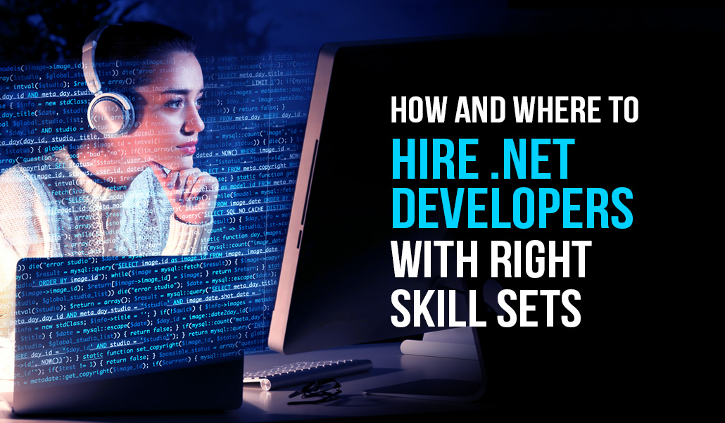 How and where to hire .NET developers with right skill sets