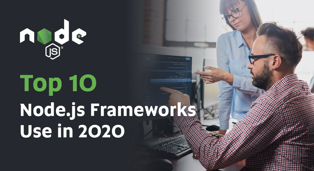 Top 10 Node.Js Frameworks to Use in 2020