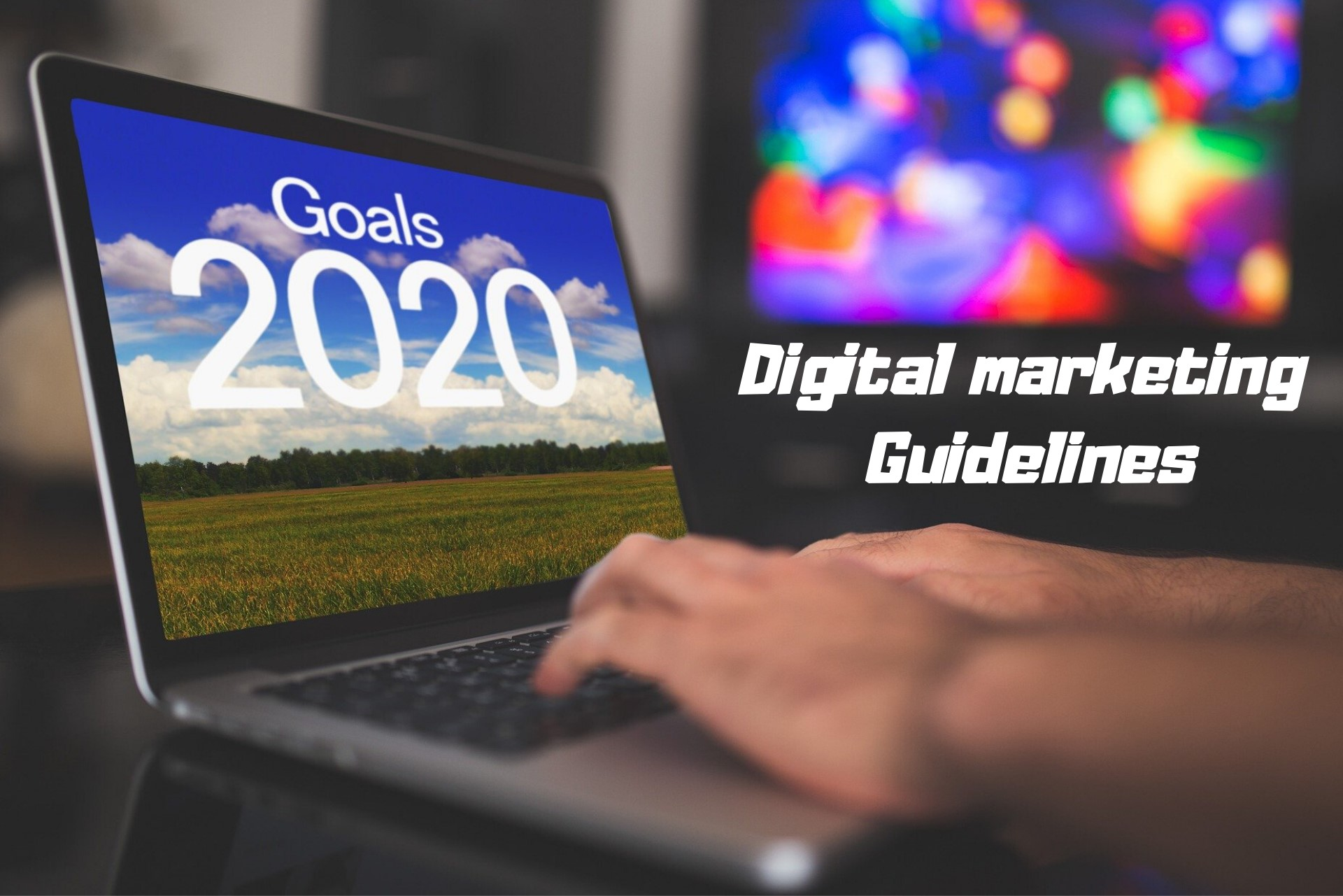 Digital Marketing Guidelines Tips For Successful 2020