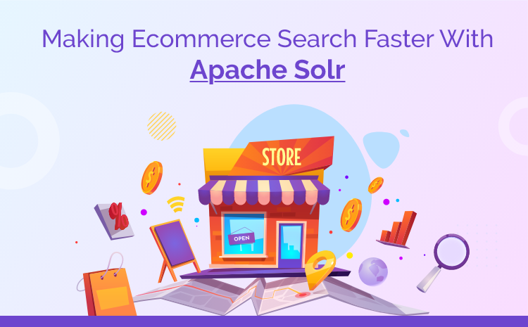Making eCommerce Search faster with Apache Solr