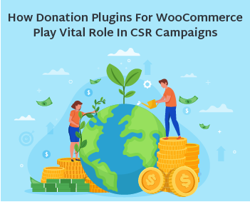 How Donation Plugins For WooCommerce Play Vital Role In CSR Campaigns