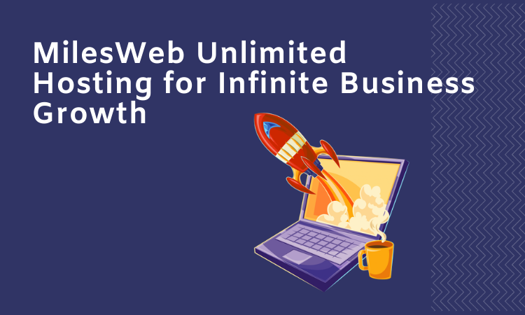 MilesWeb Unlimited Hosting for Infinite Business Growth