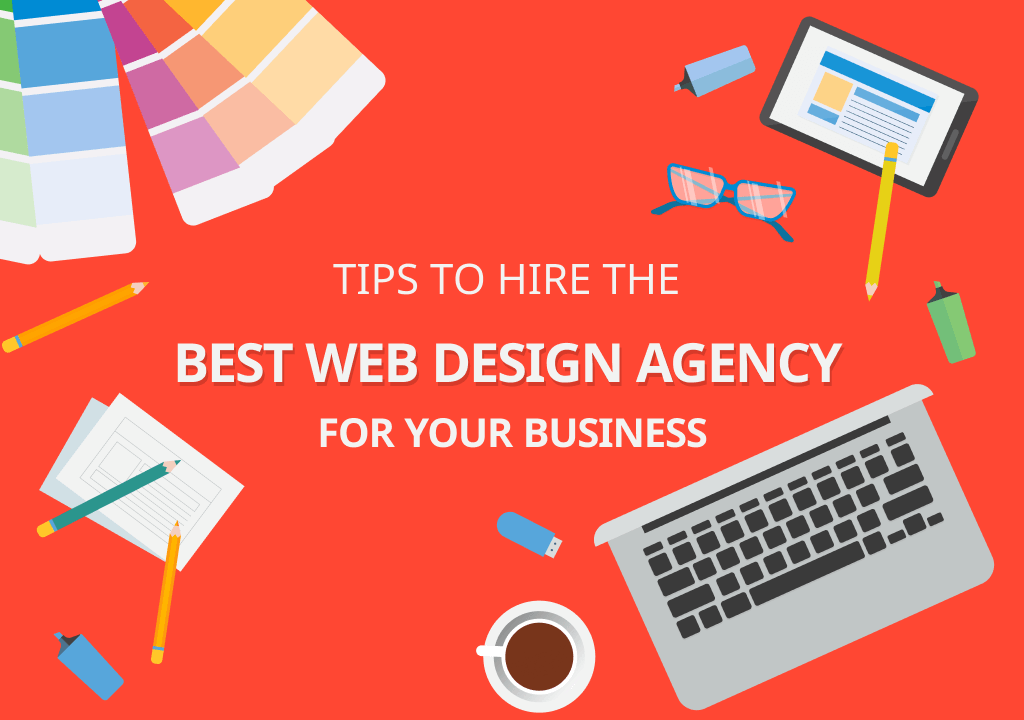 Tips to Hire the Best Web Design Agency for Your Business