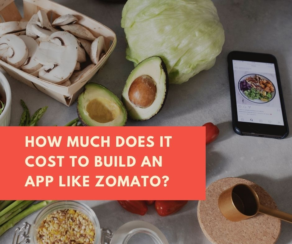 How Much Does It Cost To Build An App Like Zomato