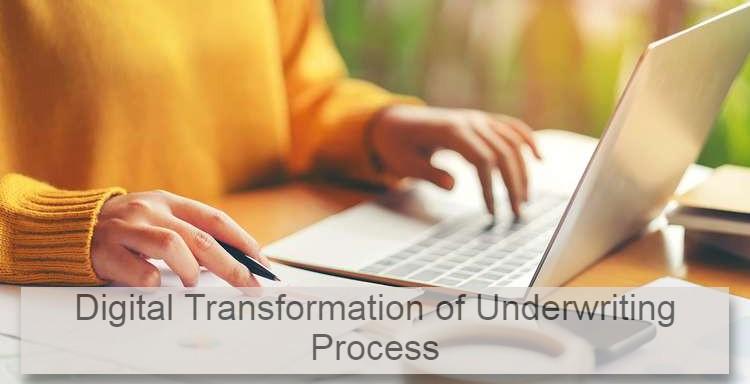 Digital Transformation of Underwriting Process