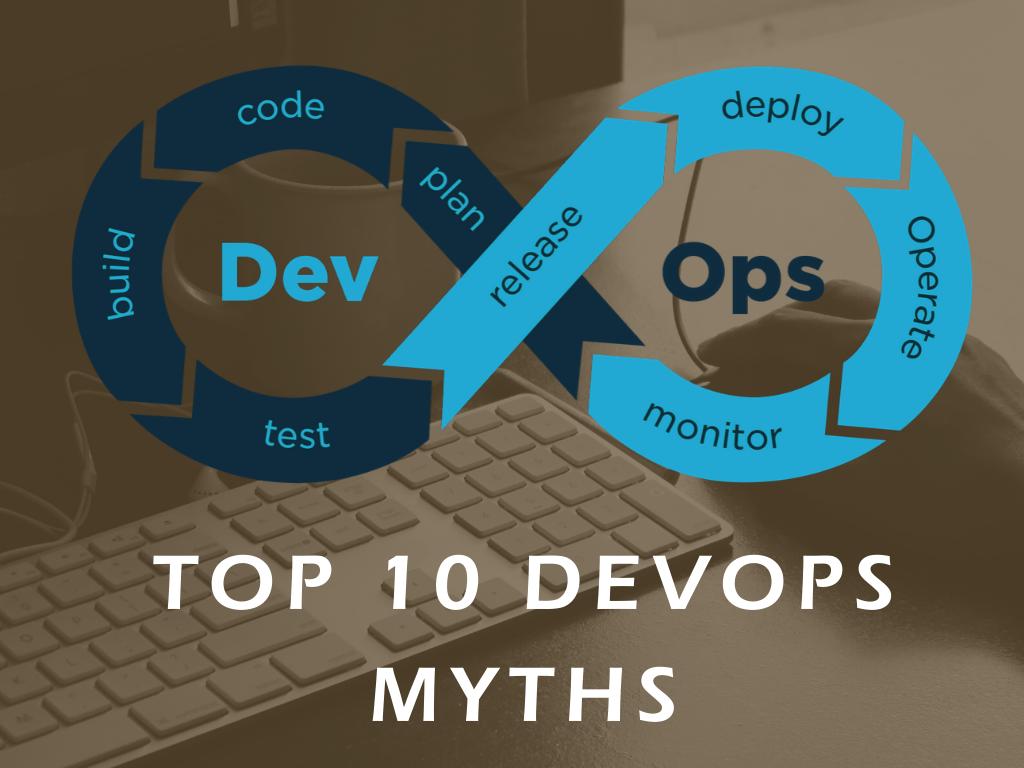 Top 10 Devops Myths