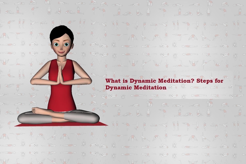 What is Dynamic Meditation? Steps for Dynamic Meditation