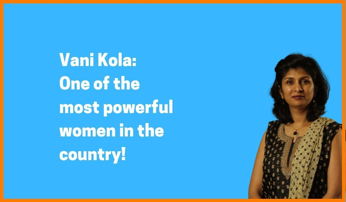 Vani Kola: One of the most powerful women in the country!