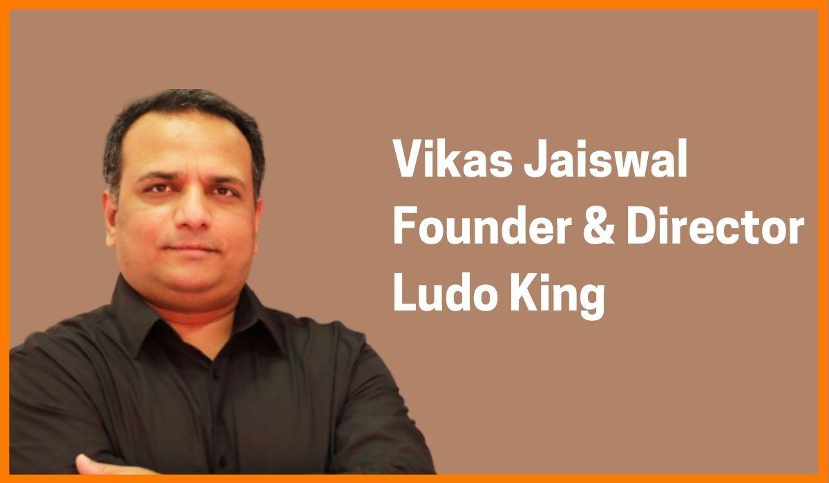 Vikas Jaiswal: Founder & Director of Ludo King