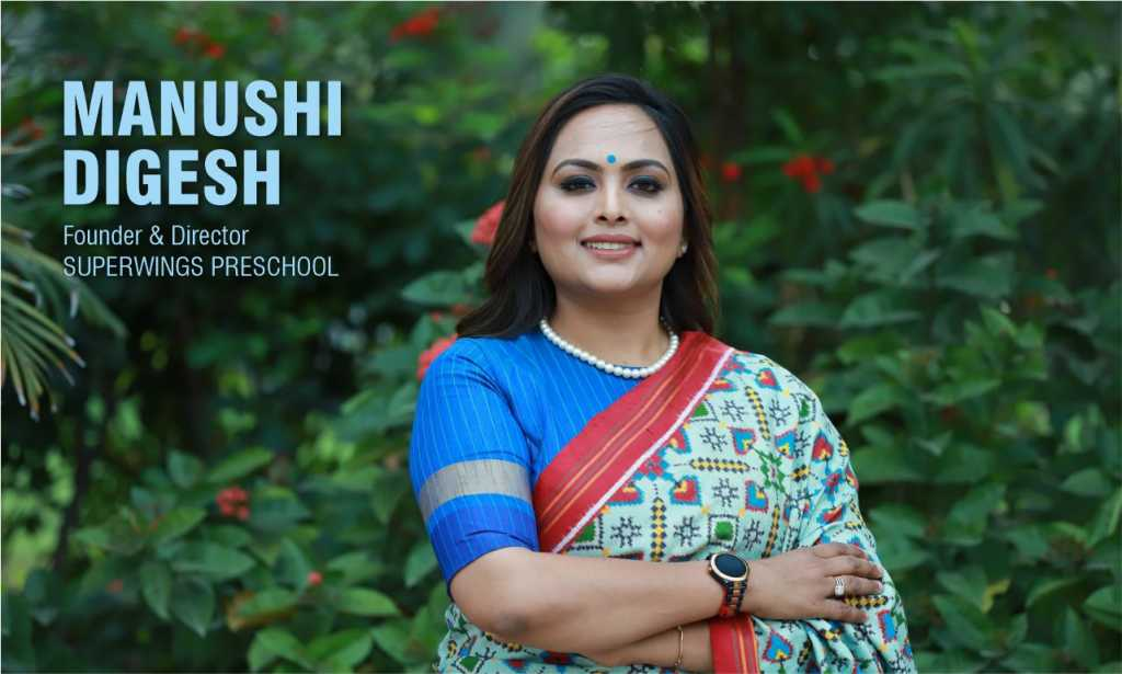 The Revolutionary Edupreneur-Manushi Digesh is the full circle within her is the power to nurture and transform