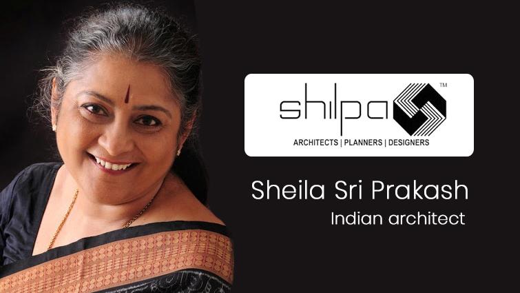 Sheila Sri Prakash, Indian architect – Founder of Shilpa Architects