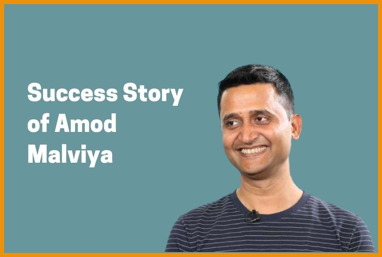 Success Story of Amod Malviya