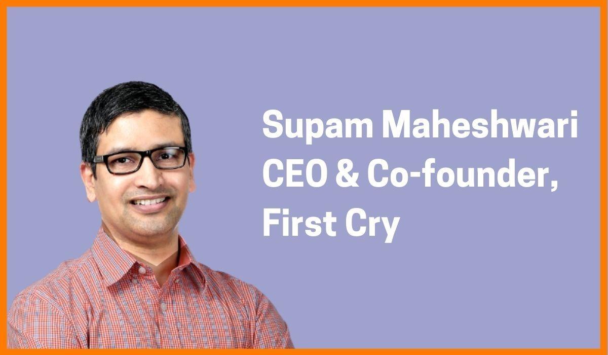 Supam Maheshwari: CEO & Co-founder at First Cry